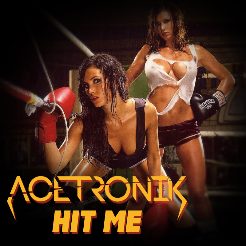 Hit Me – By Acetronik