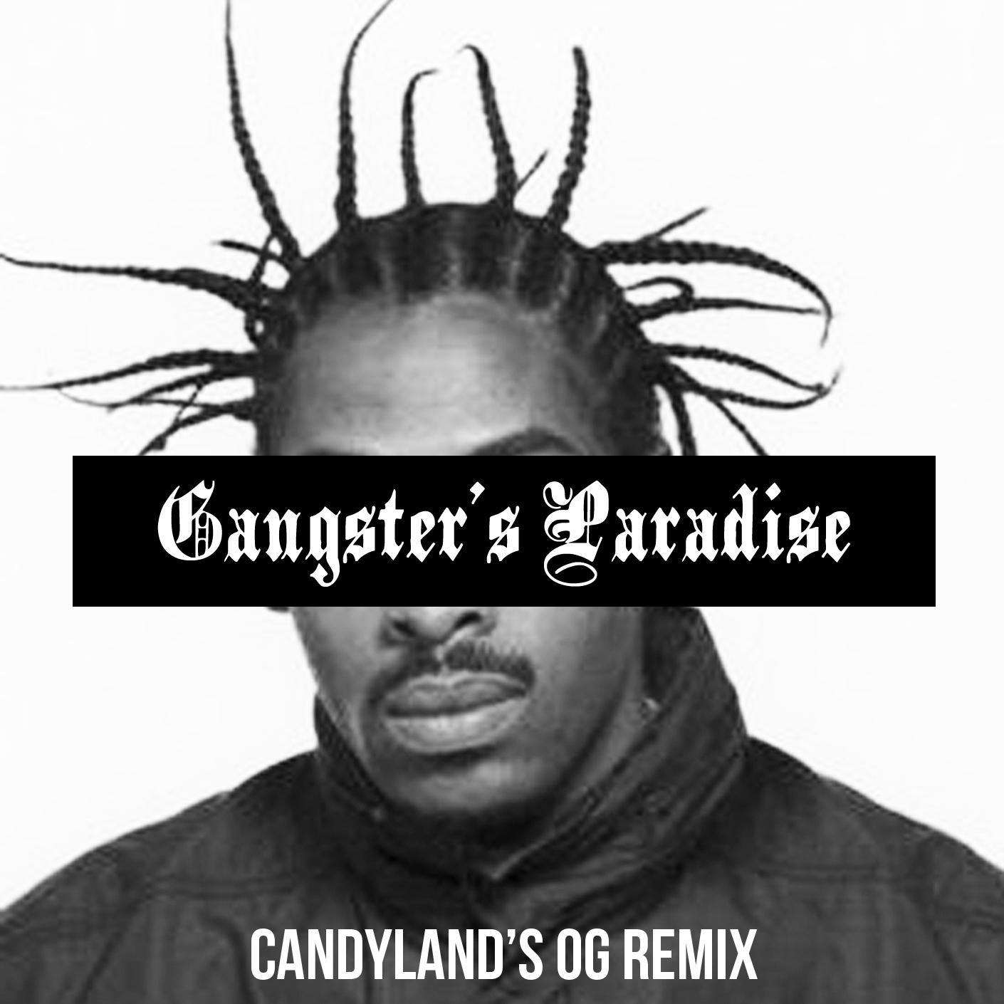 Gangsters Paradise (Candyland's OG Remix)