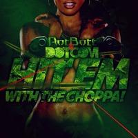 Dotcom & Rotbott – Hit 'Em With The Choppa (Original Mix)