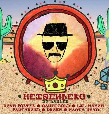 Heisenberg [Dave Porter + Drake + Lil Wayne + Nasty Ways + PANTyRAiD + Santigold] by DJ BAHLER