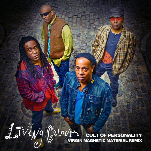 Living Colour – Cult of Personality (Virgin Magnetic Material Remix)