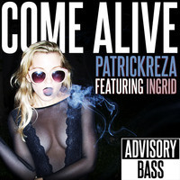 PatrickReza – Come Alive (Featuring Ingrid)