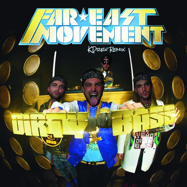 Far East Movement – Dirty Bass (KDrew Remix)