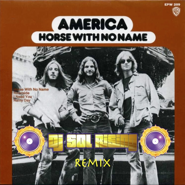 America – A Horse With No Name (Sol Rising Remix)