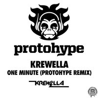 Krewella – One Minute (Protohype Remix)