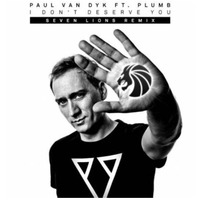 Paul van Dyk – I Don't Deserve You (Seven Lions Remix) – Radio Edit