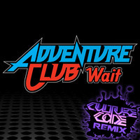 Adventure Club – Wait (Culture Code Remix)