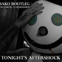Felix Cartal VS. Schoolboy – Tonight's Aftershock (N3AKO Bootleg)