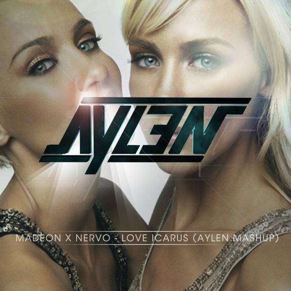 Madeon x Nervo – Love Icarus (Aylen Mashup)