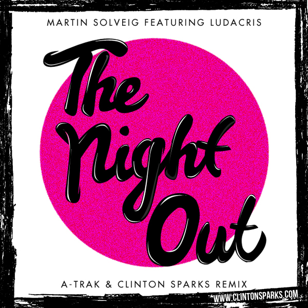 The Night Out (A-Trak & Clinton Sparks Remix)