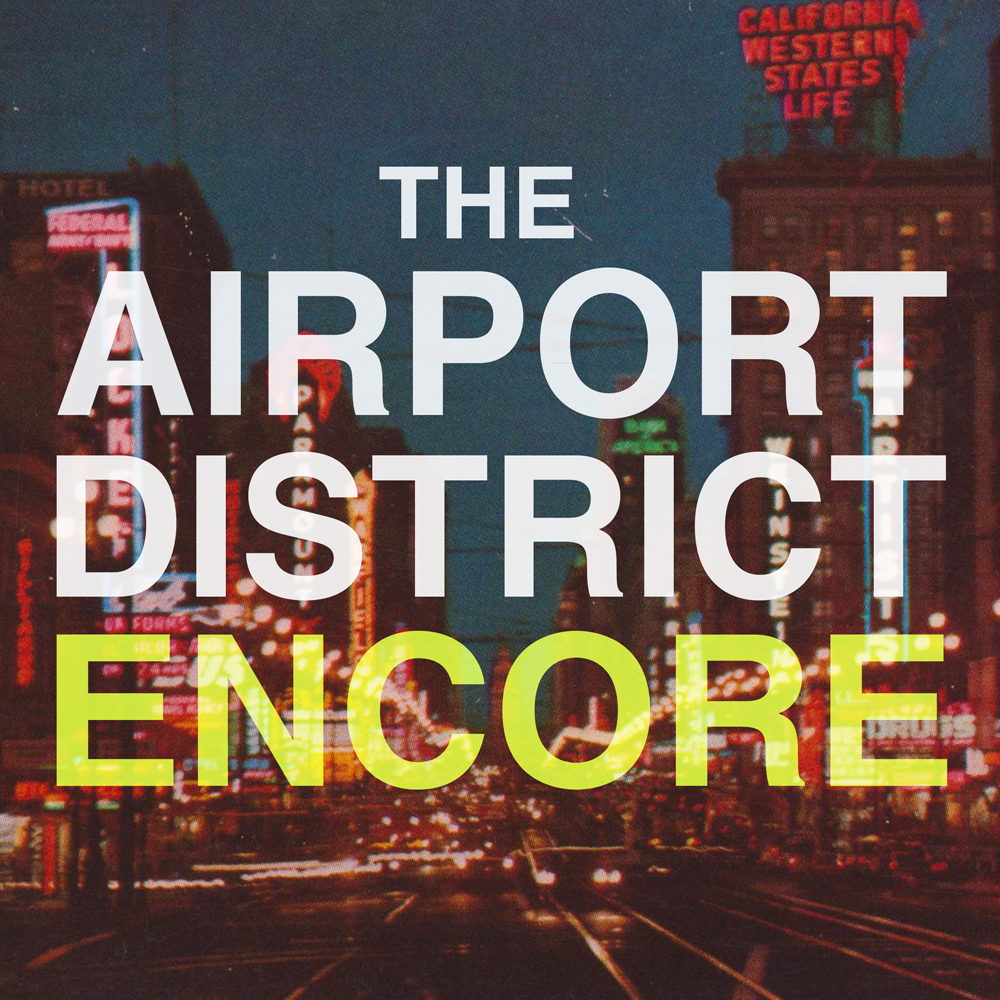 The Airport District Encore Album