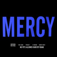 Mercy (No Pets Allowed Dubstep Remix) – Kanye West