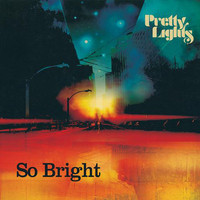 Pretty Lights – So Bright