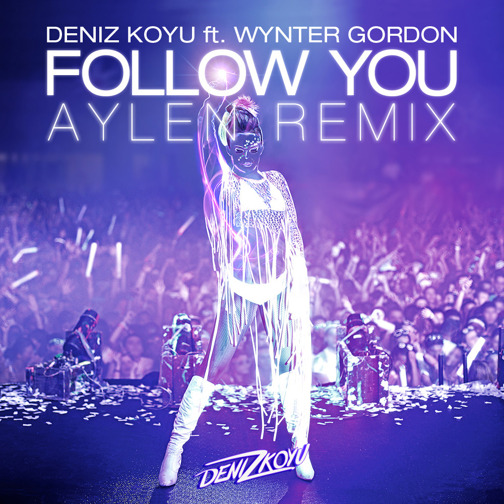 Deniz Koyu feat. Wynter Gordon – Follow You (Aylen Remix)