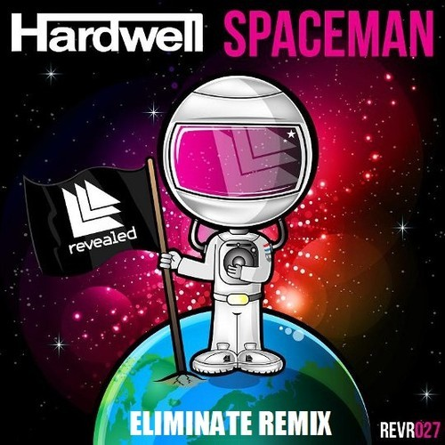 Hardwell – Spaceman (Eliminate Remix)