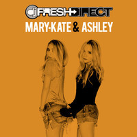 Mary-Kate and Ashley – By DJ Fresh Direct
