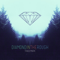 Diamond In The Rough EP – By DJ Trademark
