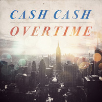 Overtime – By Cash Cash
