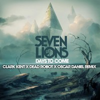Days To Come (Clark Kent x Dead Robot x Oscar Daniel Remix) – by Clark Kent