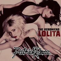 The Veronicas – Lolita (PatrickReza Dubstep Remix)