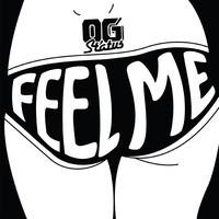 Feel Me – OG Status