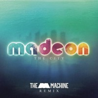 Madeon – The City (The M Machine Remix)