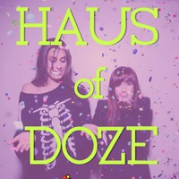 Haus of Doze – By The Jane Doze