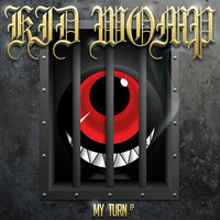 My Turn EP – By Kid Womp