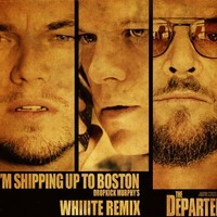 Dropkick Murphy's – I'm Shipping Up to Boston (The Departed Theme) (Whiiite Remix)