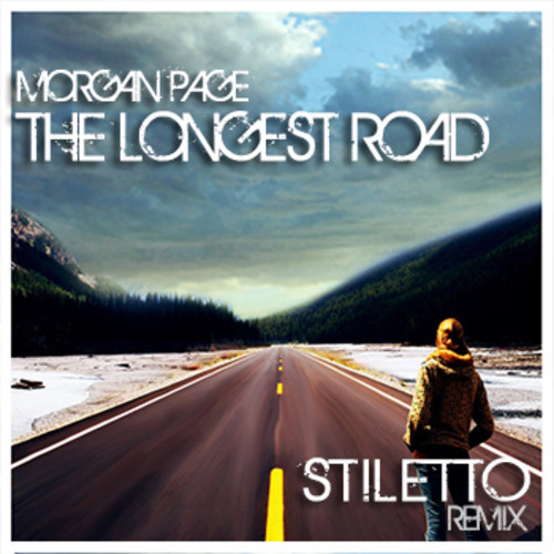 Morgan Page- The Longest Road (Stiletto Remix)