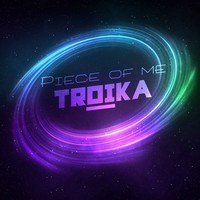 Piece Of Me (Troika Mashup)