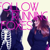 Follow Running Foxes (Zedd x Foxes x Deniz Koyu x Wynter Gordon x Youngblood Hawke)