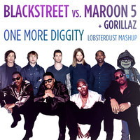 One More Diggity (Blackstreet vs. Maroon 5 + Gorillaz) – By Lobsterdust