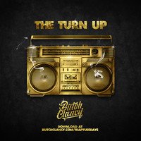 The Turn Up – By Butch Clancy
