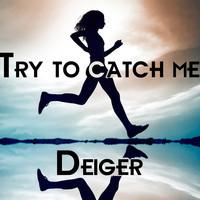 Try To Catch Me (Dead Battery/Rihanna/David Guetta/One Republic/Usher/Zedd) – by Deiger