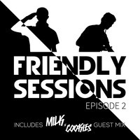 The Two Friends – 2F Friendly Sessions, Ep. 2 (Milk N Cookies Guest Mix)