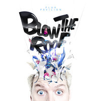 Blow The Roof – By Flux Pavilion