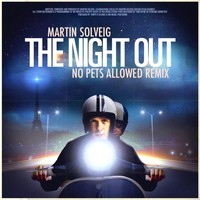 Martin Solveig – The Night Out (No Pets Allowed Remix)