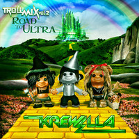 Troll Mix Vol. 2 Road to Ultra – By Krewella