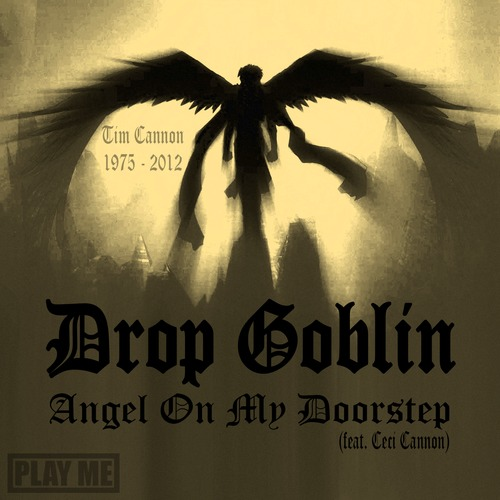 Drop Goblin – Angel On My Doorstep (feat. Ceci Cannon)