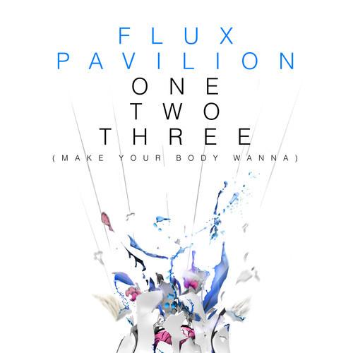 Flux Pavillion OneTwoThree (Make Your Body Wanna)