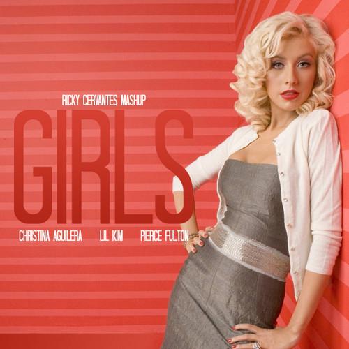 Girls (Christina Aguilera v. Lil Kim v. Pierce Fulton) Ricky Cervantes