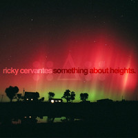 Something About Heights Album – Ricky Cervantes
