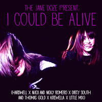 I Could Be Alive (Mashup) – By The Jane Doze
