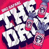 The Drop – By Bro Safari
