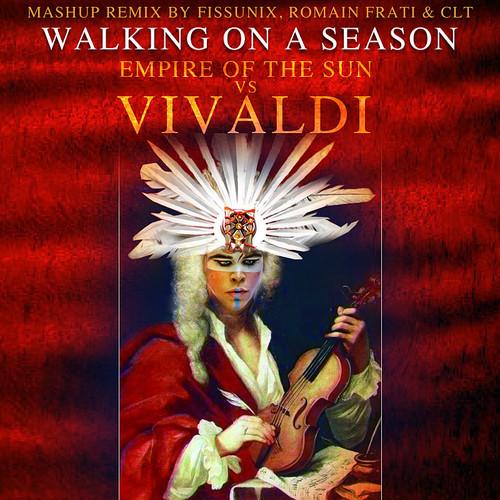 Walking on a Season (Remix by Fissunix, Romain Frati & CLT)