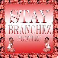 Stay (Branchez Bootleg)