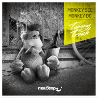 Tommy Trash – Monkey See Monkey Do (Zero Hero Remix)