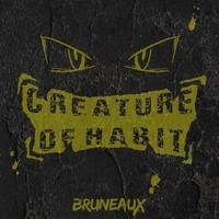 Creature Of Habit Album – By Bruneaux