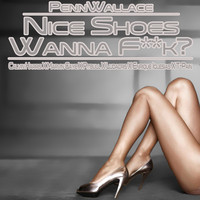 Nice Shoes Wanna F**k? (Calvin Harris vs Marvin Gaye vs Iglesias Mashup) – By PennWallace